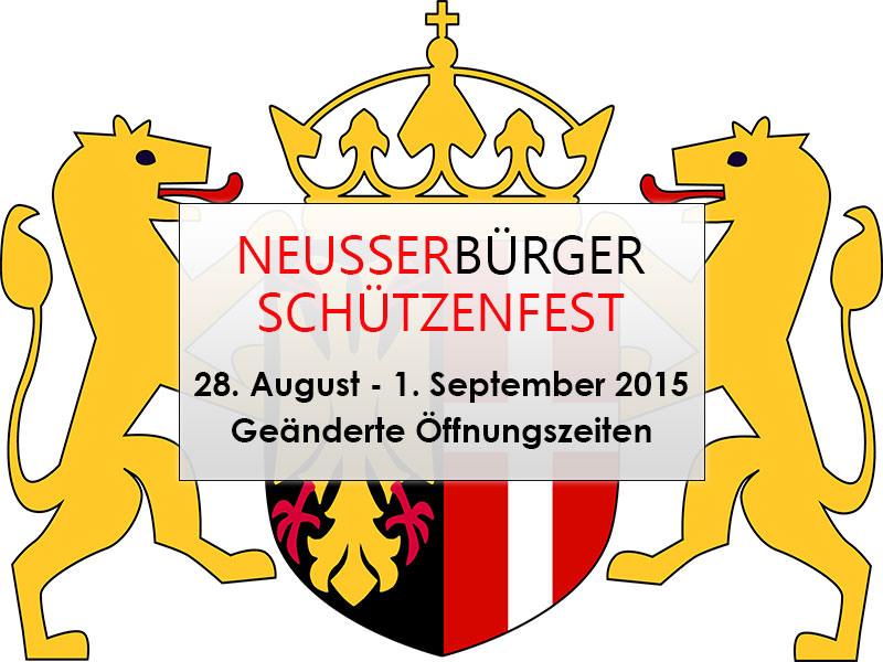 Geänderte Öffnungszeiten – Neusser Bürger-Schützenfest 2015