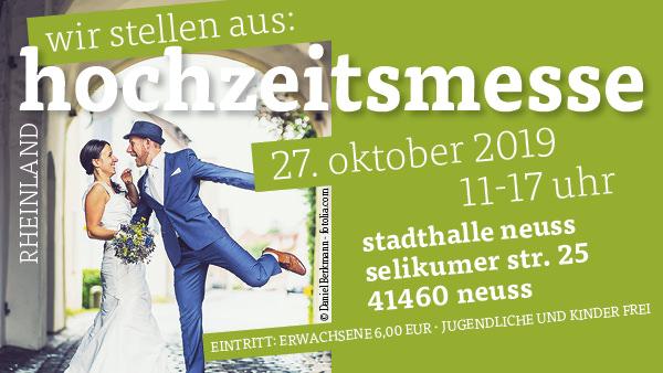 Hochzeitsmesse Rheinland – 27.10.2019 in der Stadthalle Neuss – Besuchen Sie uns!
